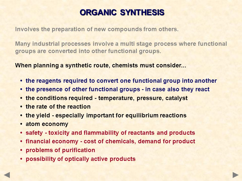 ORGANIC SYNTHESIS Involves the preparation of new compounds from others.