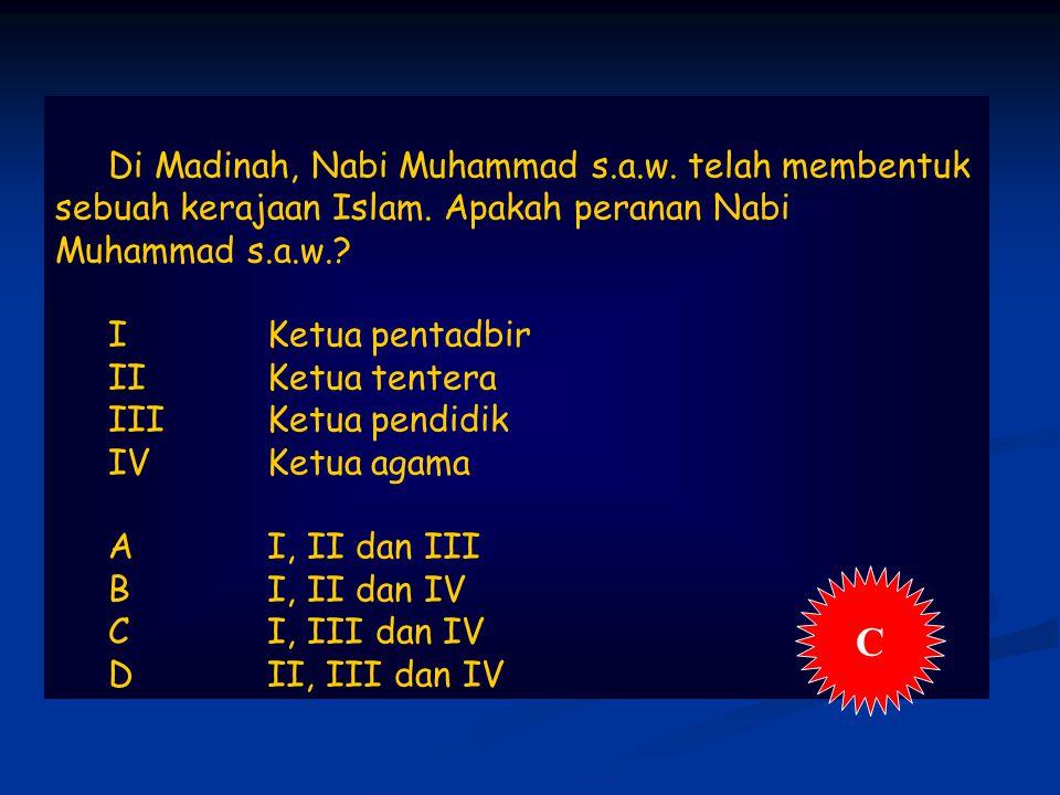 Di Madinah, Nabi Muhammad s.a.w.telah membentuk sebuah kerajaan Islam.