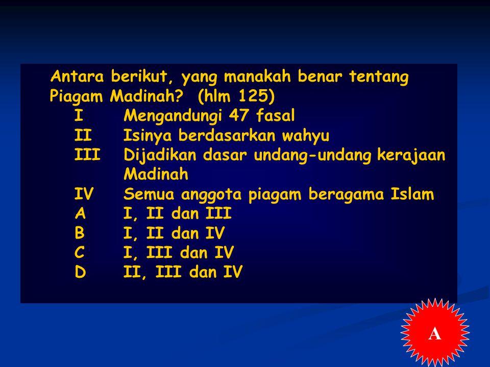 Antara berikut, yang manakah benar tentang Piagam Madinah.