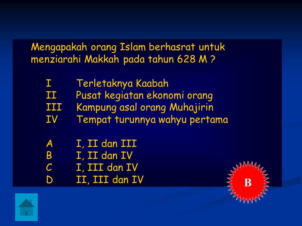 Mengapakah orang Islam berhasrat untuk menziarahi Makkah pada tahun 628 M .