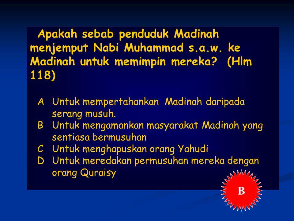 Apakah sebab penduduk Madinah menjemput Nabi Muhammad s.a.w.