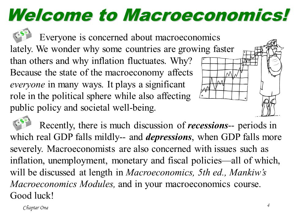5 Chapter One Economists use models to understand what goes on in the economy.