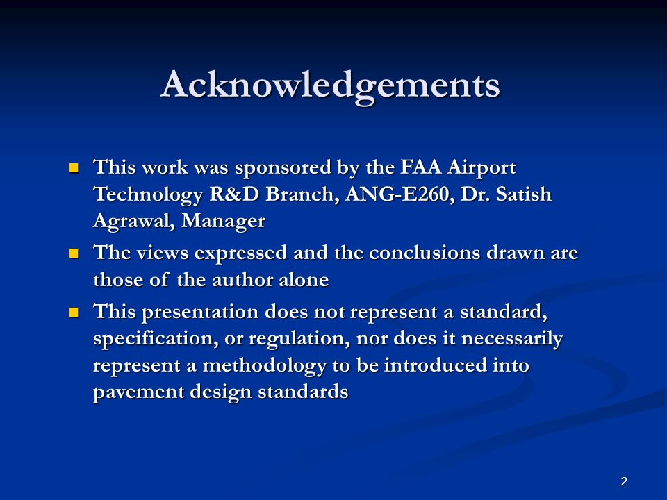 2 Acknowledgements This work was sponsored by the FAA Airport Technology R&D Branch, ANG-E260, Dr.