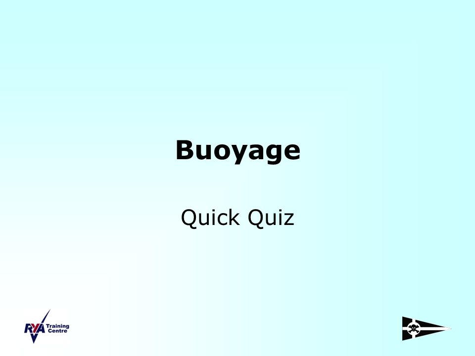 Buoyage Quick Quiz