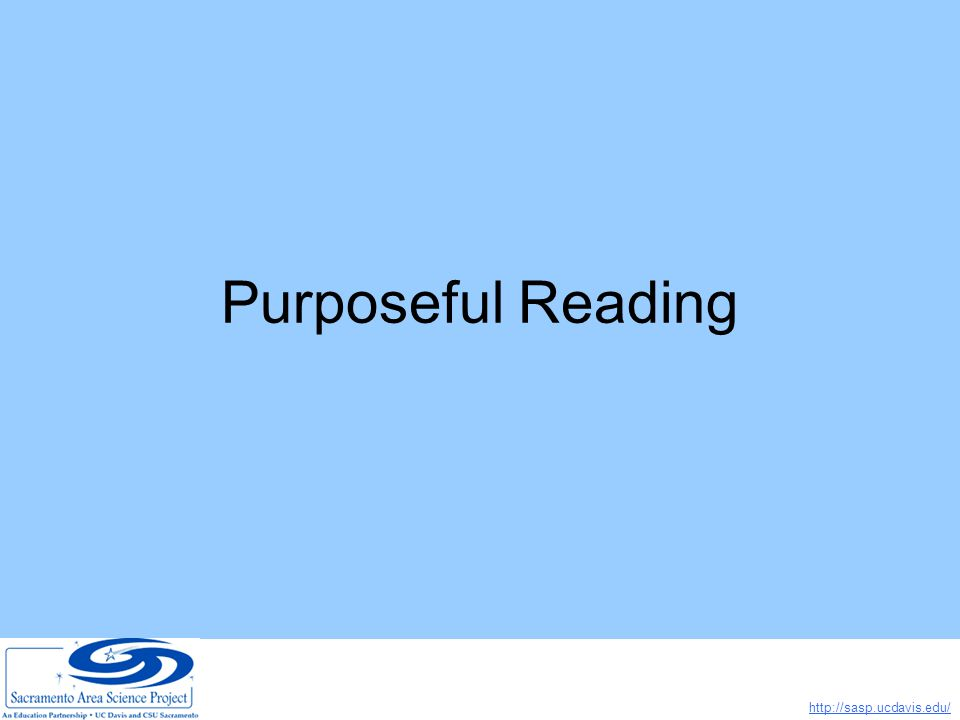 http://sasp.ucdavis.edu/ Purposeful Reading
