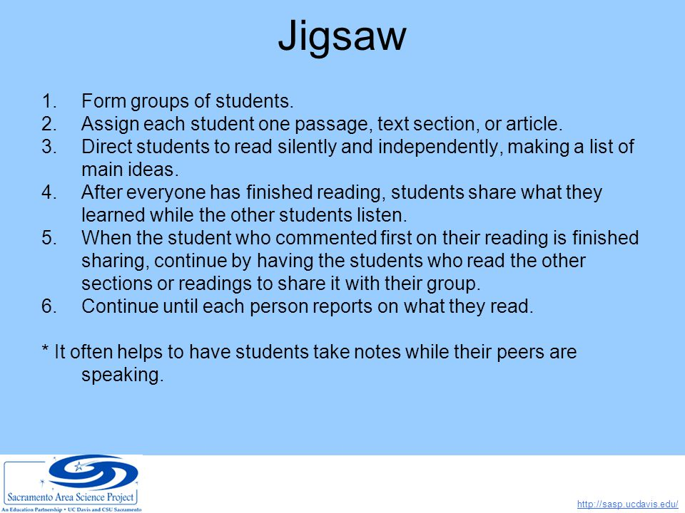 http://sasp.ucdavis.edu/ Jigsaw 1.Form groups of students.