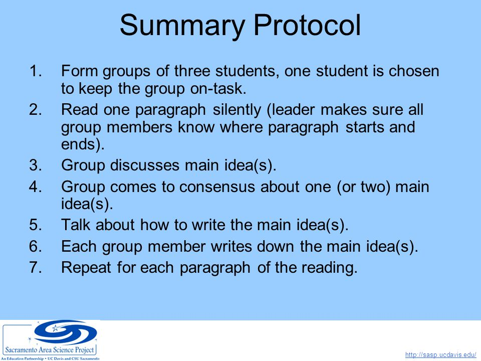 http://sasp.ucdavis.edu/ Summary Protocol 1.Form groups of three students, one student is chosen to keep the group on-task.