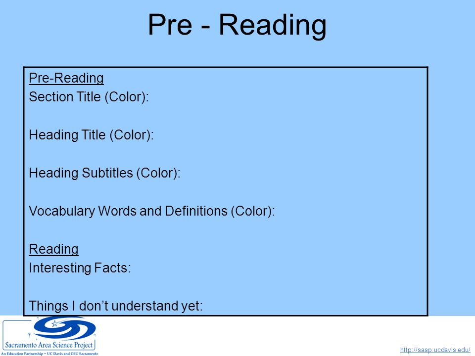 http://sasp.ucdavis.edu/ Pre - Reading Section Title (Color): Heading Title (Color): Heading Subtitles (Color): Vocabulary Words and Definitions (Color): Reading Interesting Facts: Things I don't understand yet: