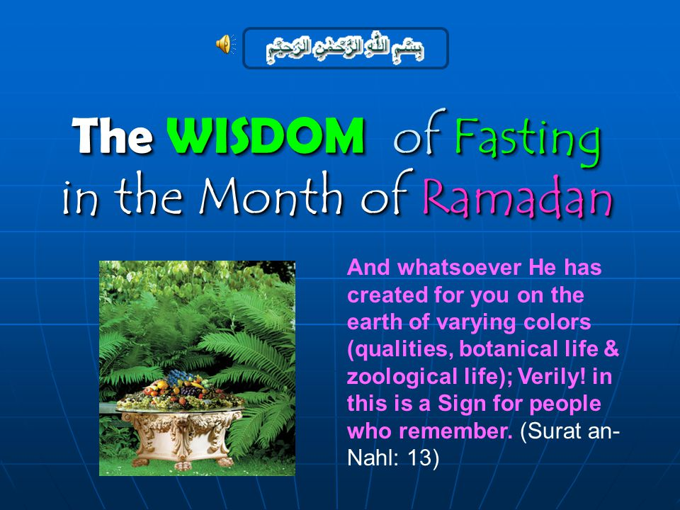 The month of Ramadan is one of abundance, described in the Qur an.