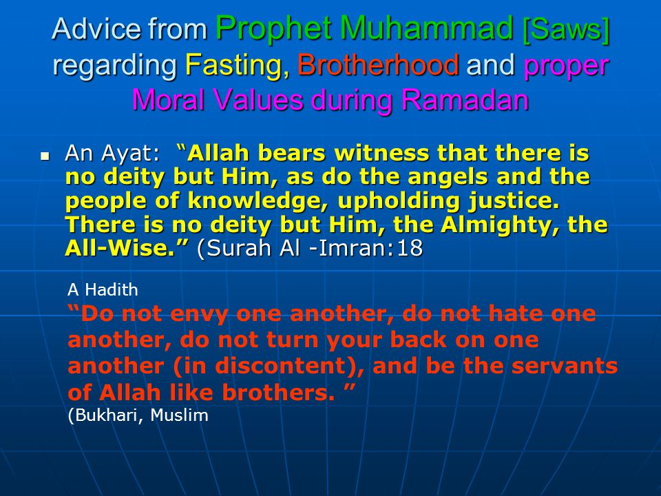 """Advice from Prophet Muhammad [Saws] regarding Fasting, Brotherhood and proper Moral Values during Ramadan An Ayat: """"Allah bears witness that there is"""