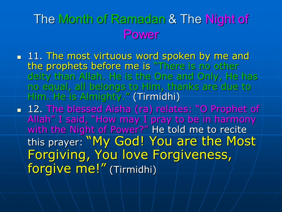 """The Month of Ramadan & The Night of Power 11. The most virtuous word spoken by me and the prophets before me is """"There is no other deity than Allah. H"""
