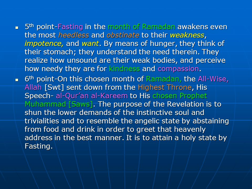 7 th point-The Fast of Ramadan comes to this world in order to cultivate and trade for the Hereafter.