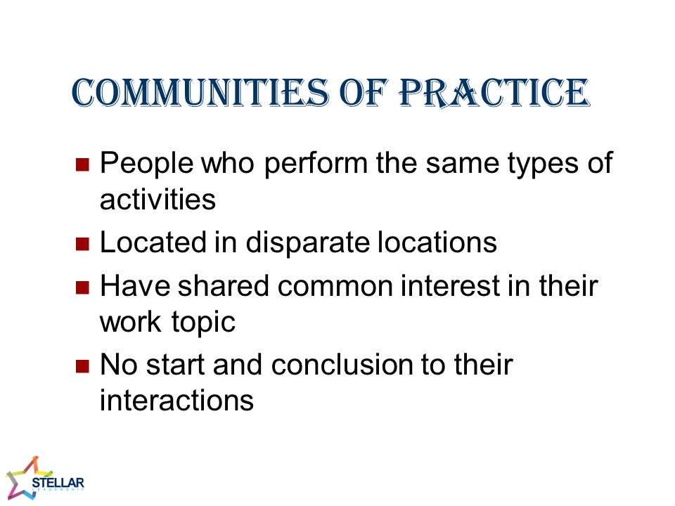 Communities of Purpose Together for purpose of completing a task/project Will disband when the task/project is complete Perform dissimilar activities Only common interest is the task/project