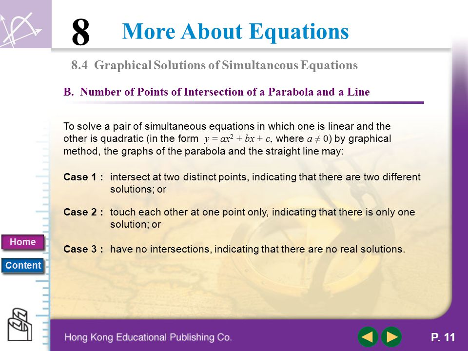 More About Equations 8 Home Content P. 10 A. Solving Simultaneous Equations by Graphical Method 8.4 Graphical Solutions of Simultaneous Equations Solu