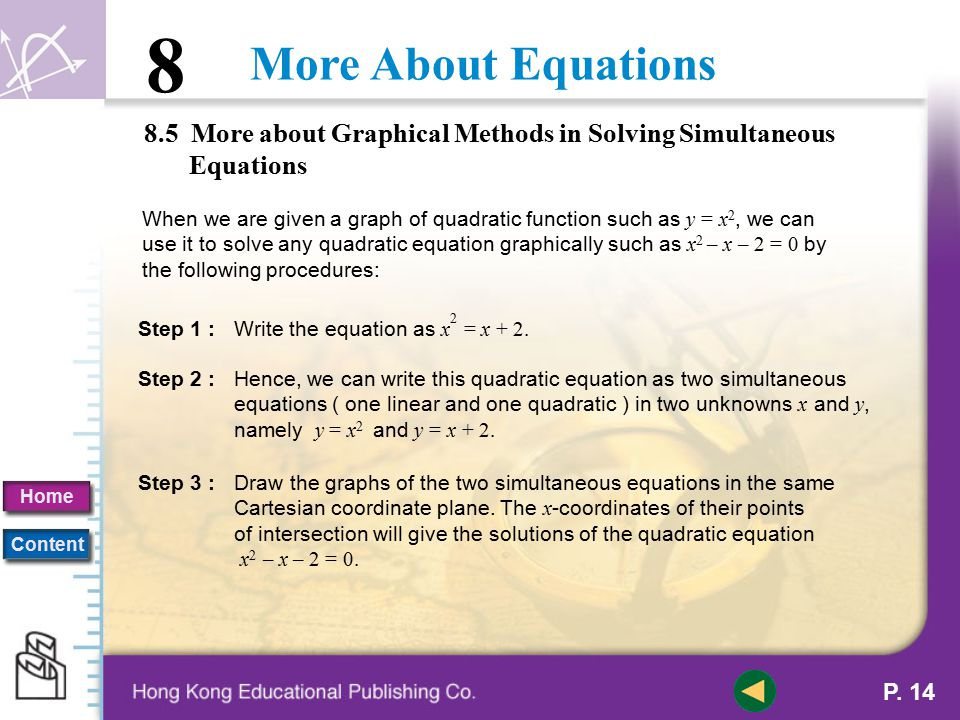 More About Equations 8 Home Content P. 13 8.4 Graphical Solutions of Simultaneous Equations Example 8.19T Without solving the simultaneous equations a