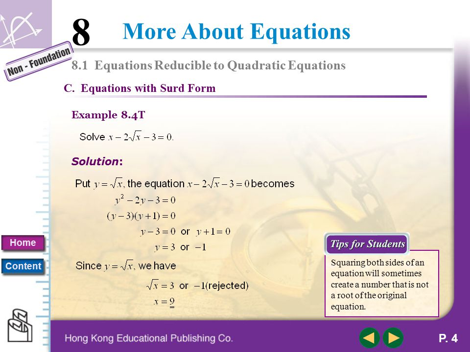 More About Equations 8 Home Content P. 3 B. Equations with Power More Than 2 8.1 Equations Reducible to Quadratic Equations Example 8.3T Solution: The