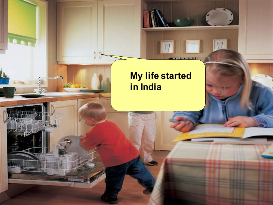 My life started in India