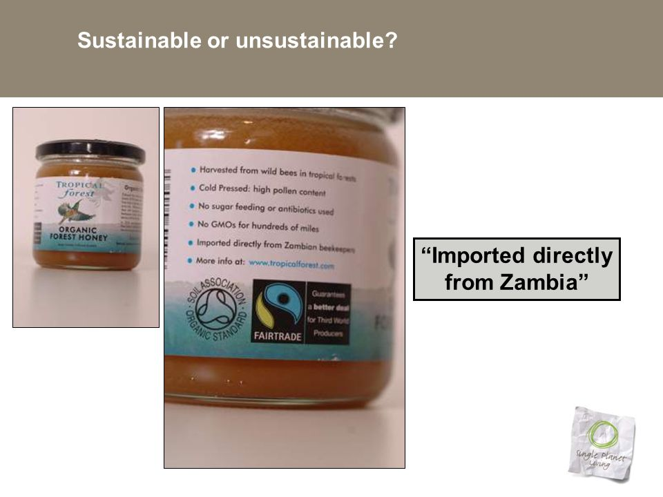 Sustainable or unsustainable Imported directly from Zambia