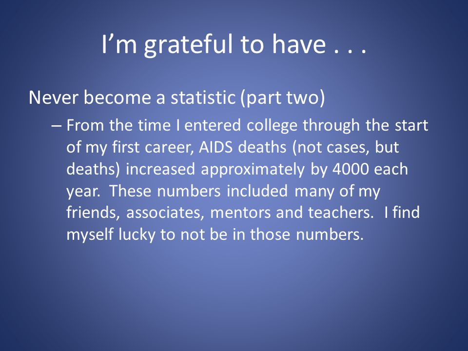 I'm grateful to have...