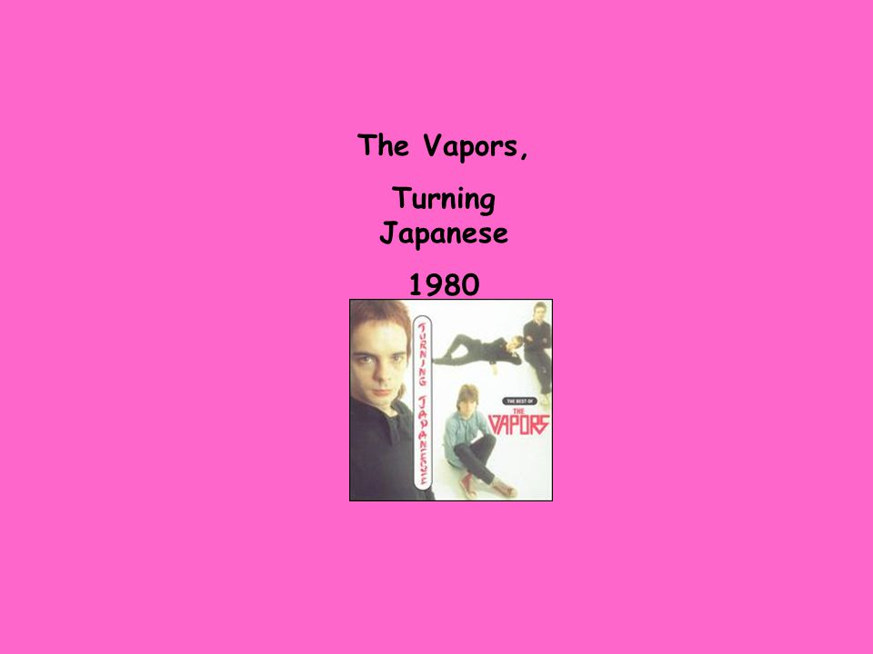 The Vapors, Turning Japanese 1980