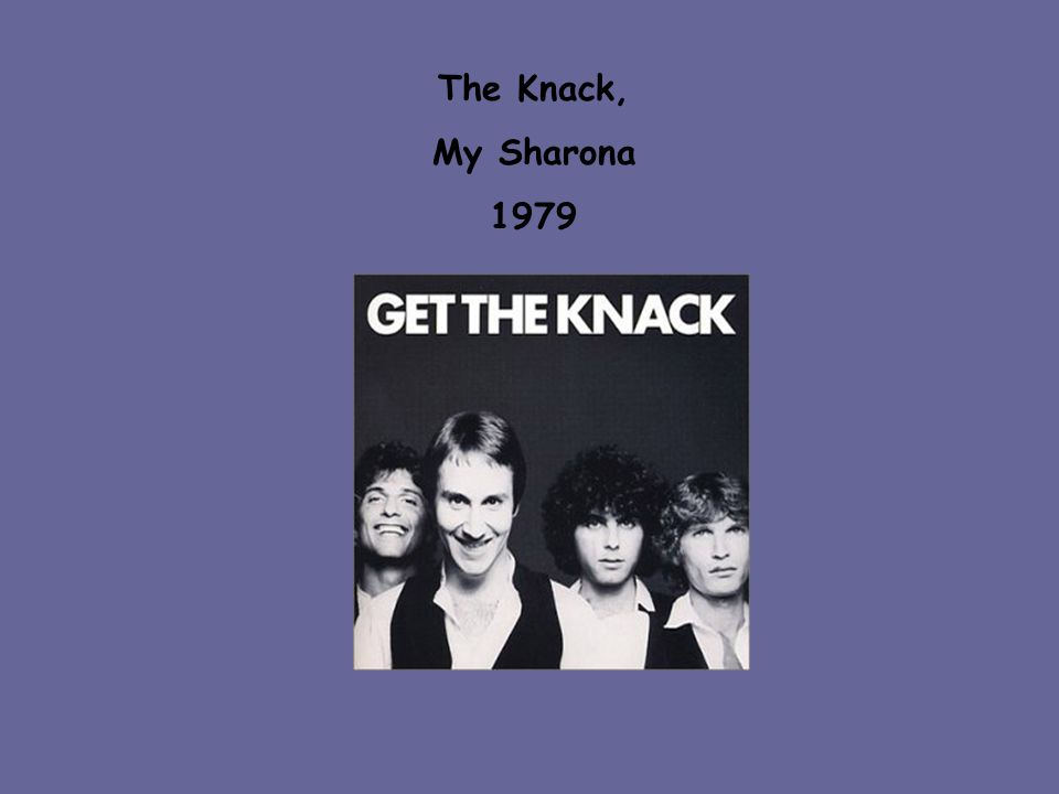 The Knack, My Sharona 1979