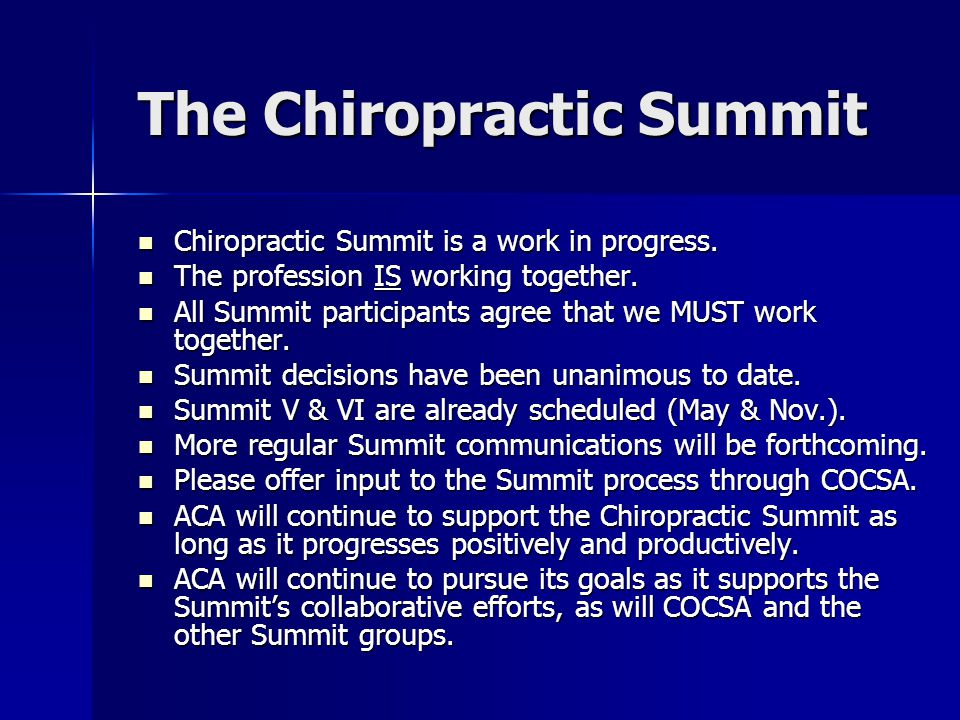 The Chiropractic Summit Chiropractic Summit is a work in progress. Chiropractic Summit is a work in progress. The profession IS working together. The