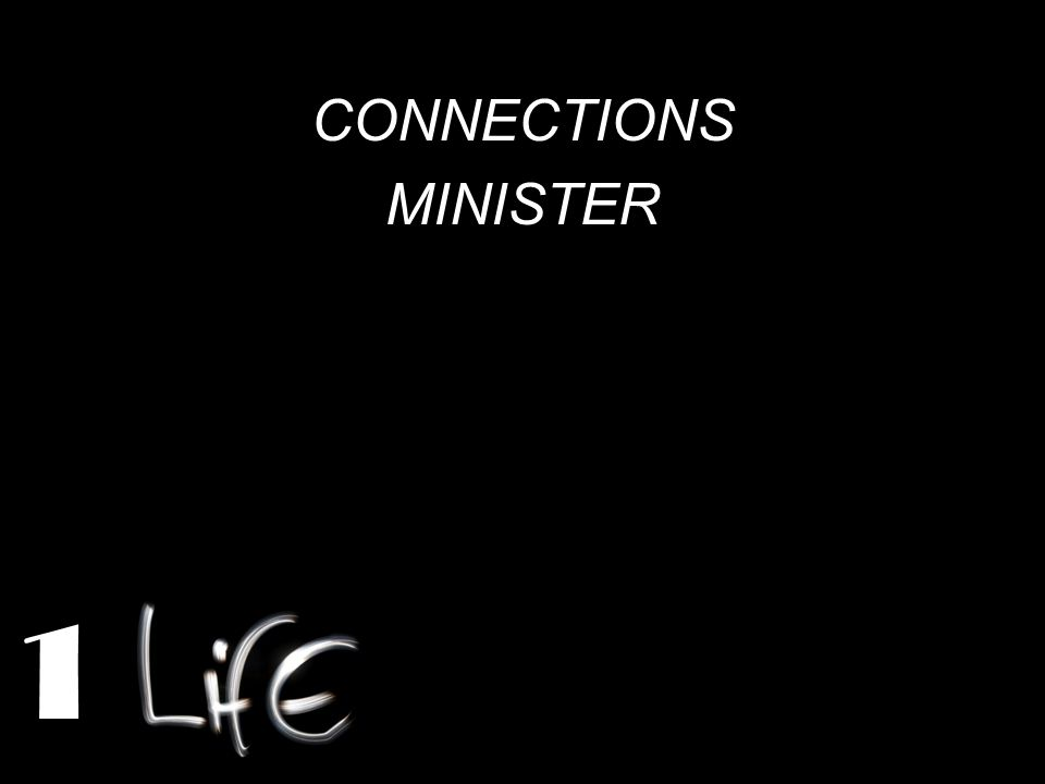 CONNECTIONS MINISTER 1