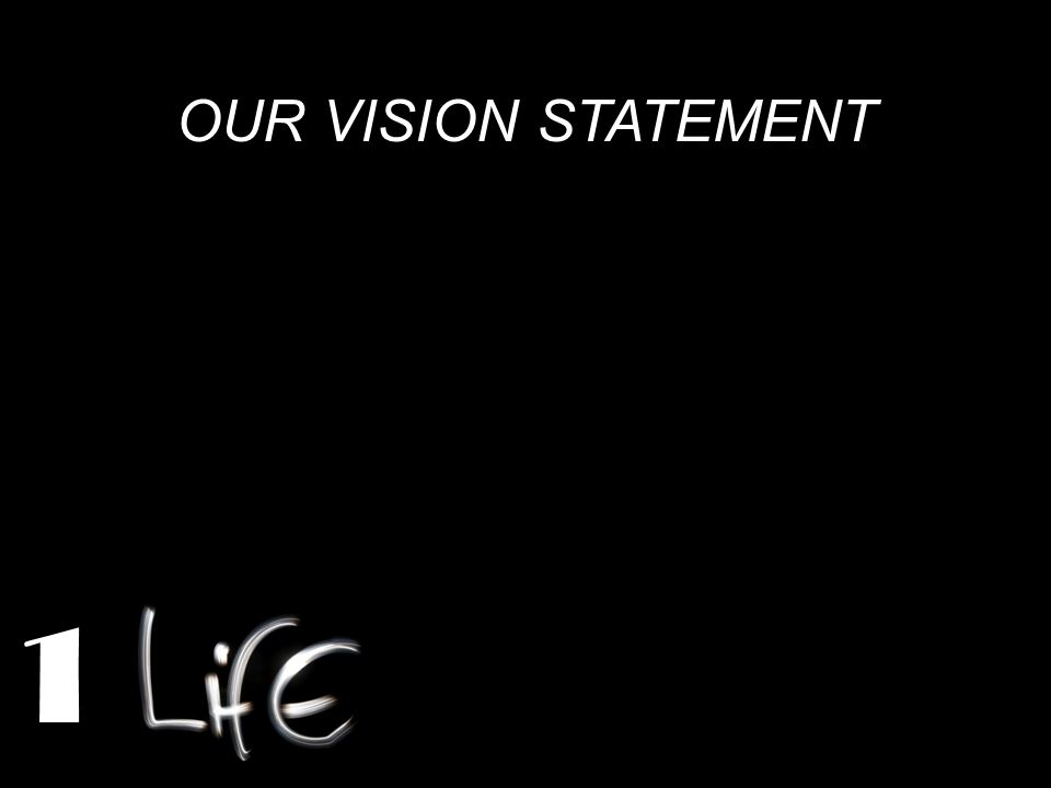 OUR VISION STATEMENT 1