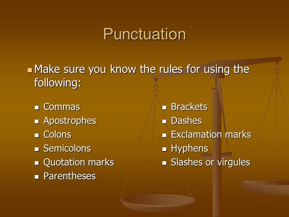 Punctuation Commas Commas Apostrophes Apostrophes Colons Colons Semicolons Semicolons Quotation marks Quotation marks Parentheses Parentheses Brackets