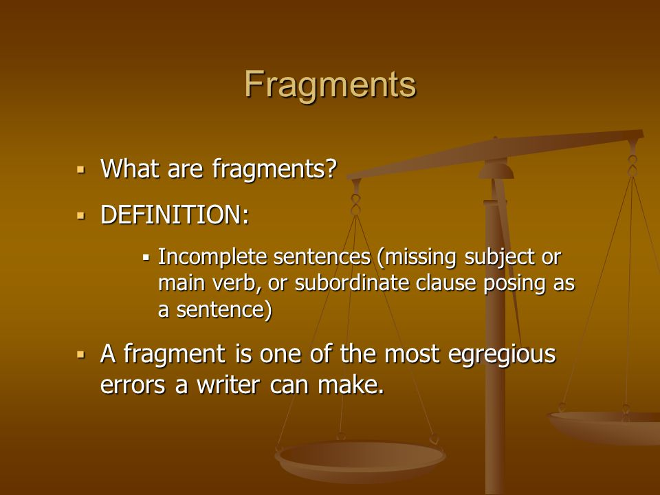Fragments  What are fragments.