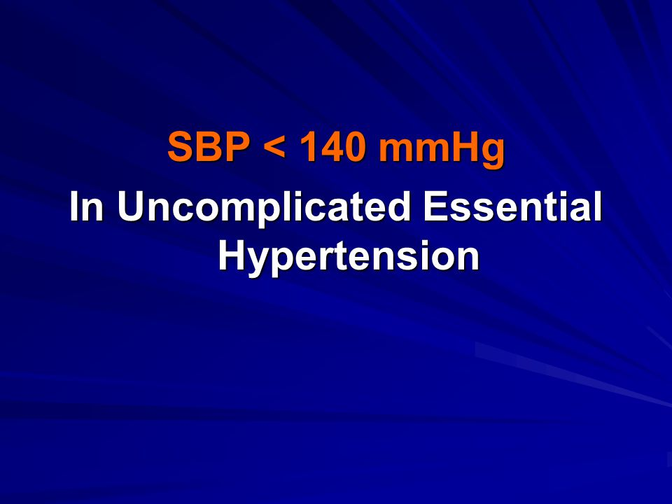 SBP < 140 mmHg In Uncomplicated Essential Hypertension