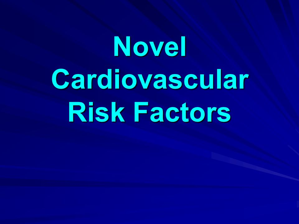 Novel Cardiovascular Risk Factors