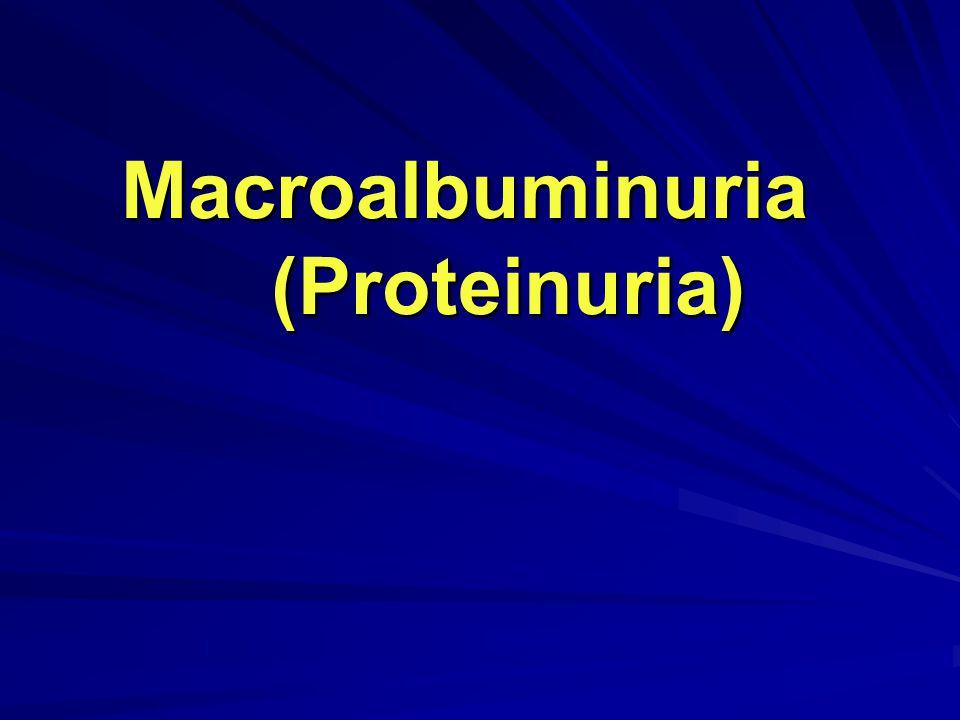 Macroalbuminuria (Proteinuria)