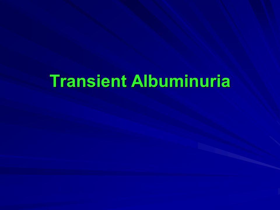 Transient Albuminuria