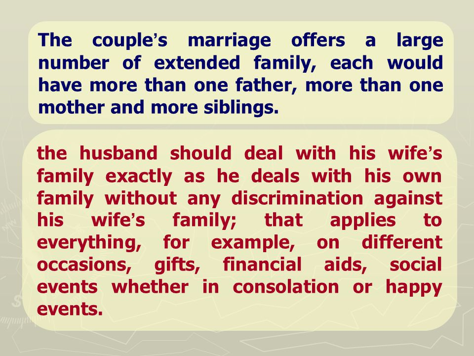 The couple ' s marriage offers a large number of extended family, each would have more than one father, more than one mother and more siblings.