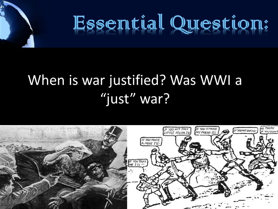 When is war justified? Was WWI a just war?