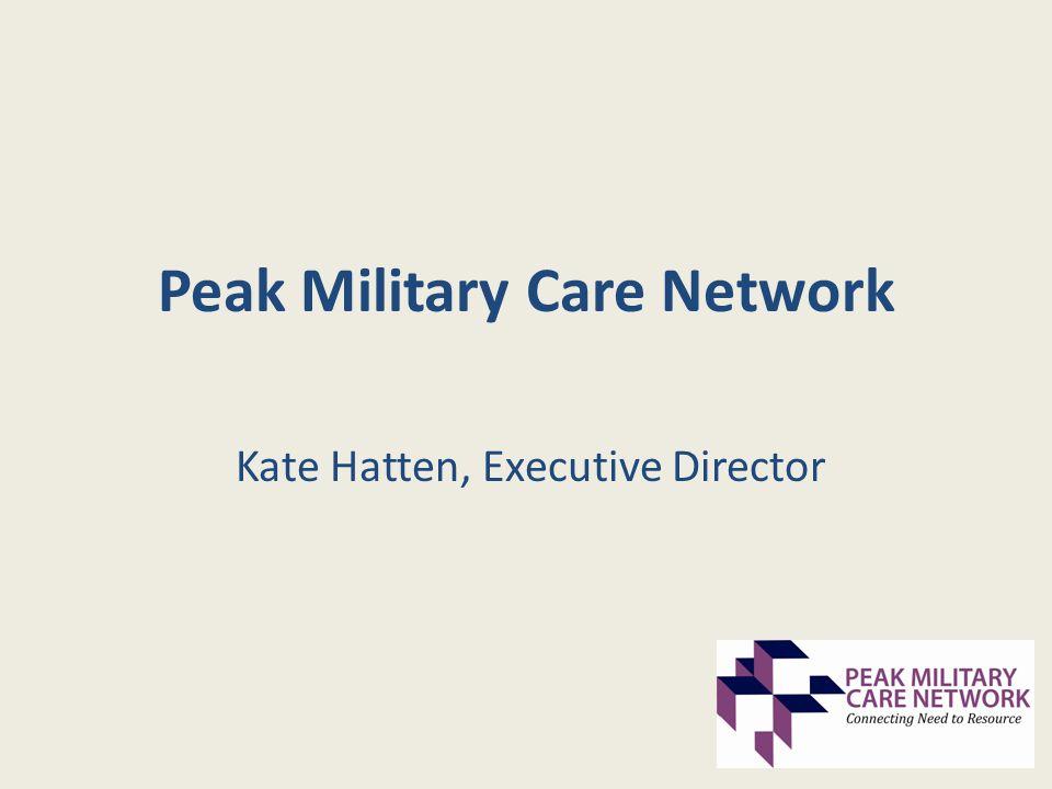 Peak Military Care Network Kate Hatten, Executive Director