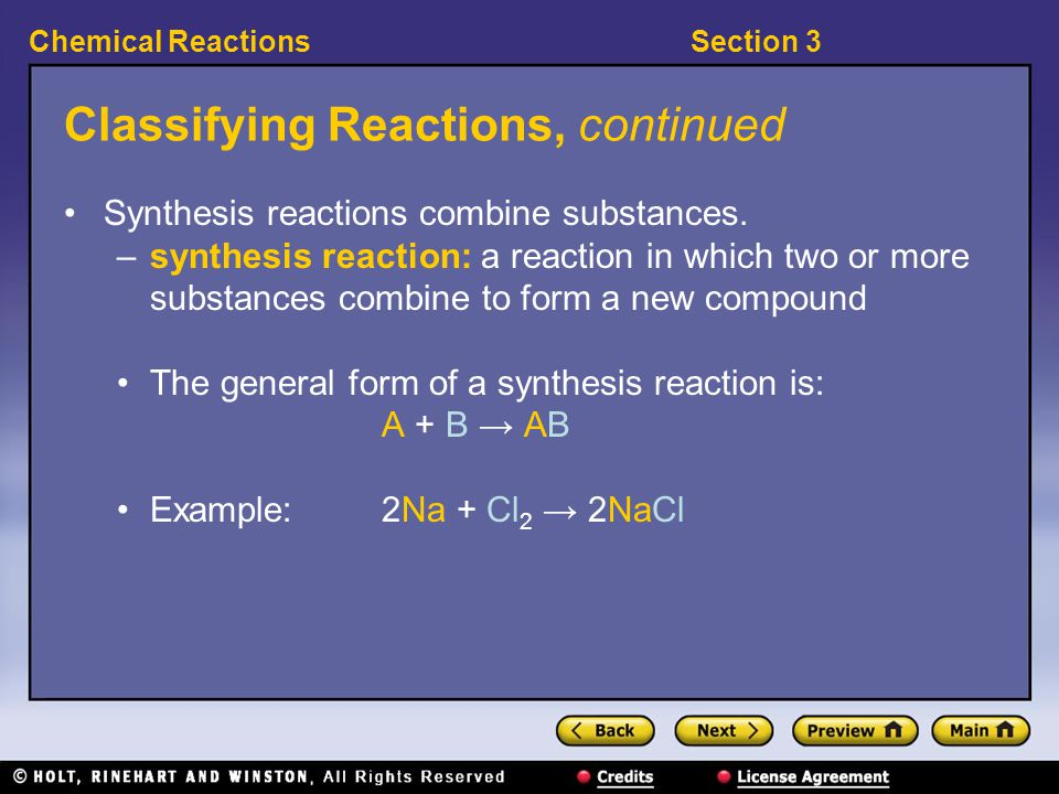 Section 3Chemical Reactions Classifying Reactions, continued Synthesis reactions combine substances.