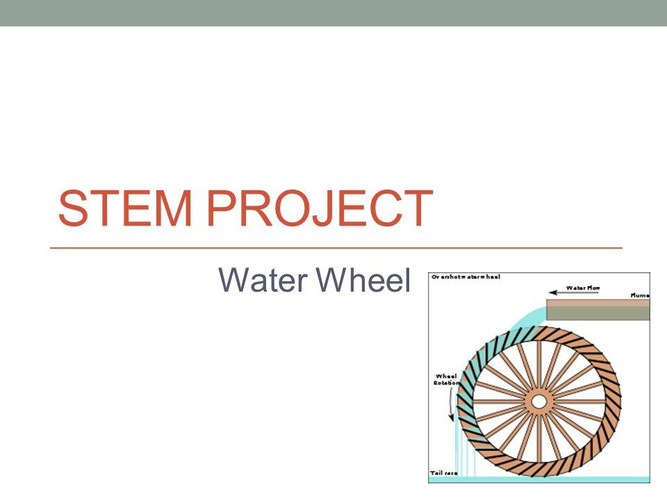 STEM PROJECT Water Wheel