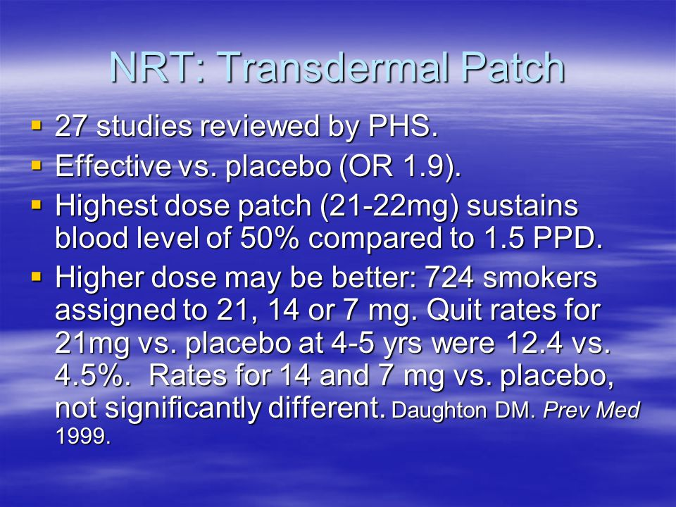 NRT: Transdermal Patch  27 studies reviewed by PHS.