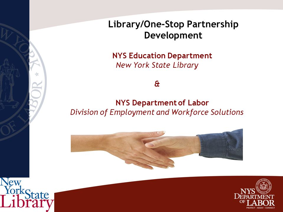 One-Stop System  Collaboration of agencies, departments and organizations Responsible for helping individuals find and keep a job Each workforce investment area in NYS has one or more One-Stop Centers