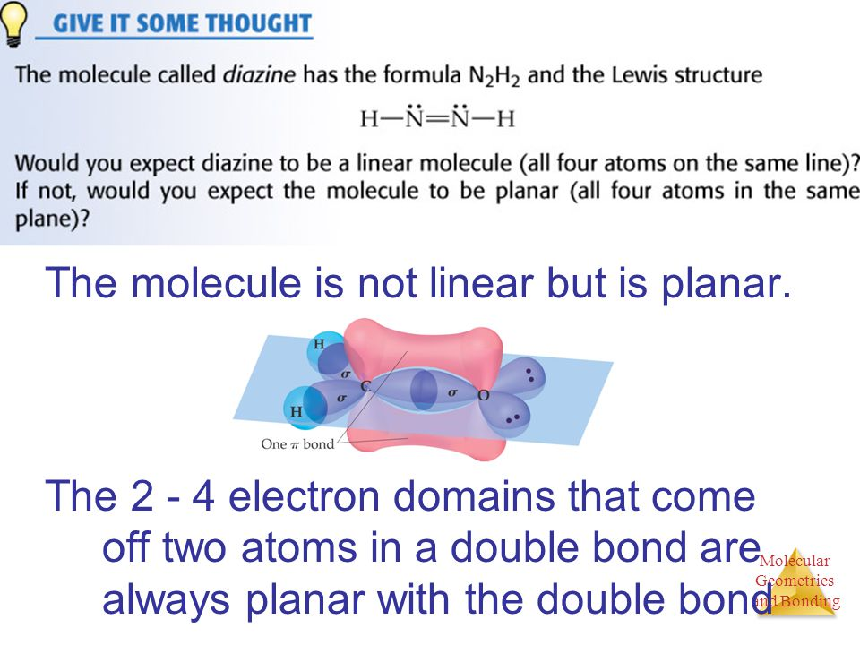 Molecular Geometries and Bonding The molecule is not linear but is planar.