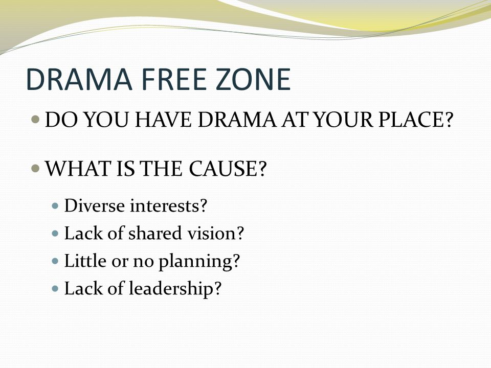 DRAMA FREE ZONE What are the ingredients for harmony.