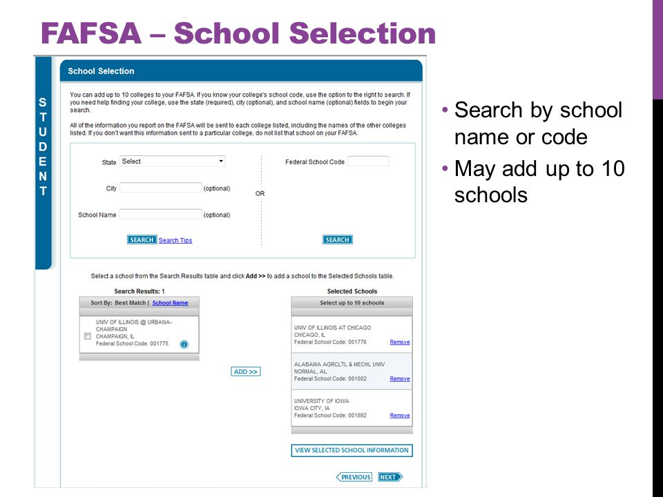 FAFSA – School Selection Search by school name or code May add up to 10 schools
