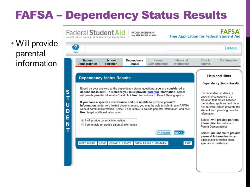 FAFSA – Dependency Status Results Will provide parental information