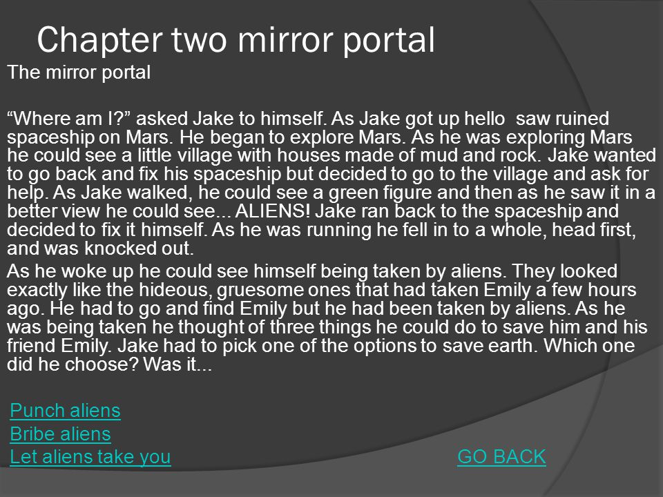Chapter two mirror portal The mirror portal Where am I asked Jake to himself.