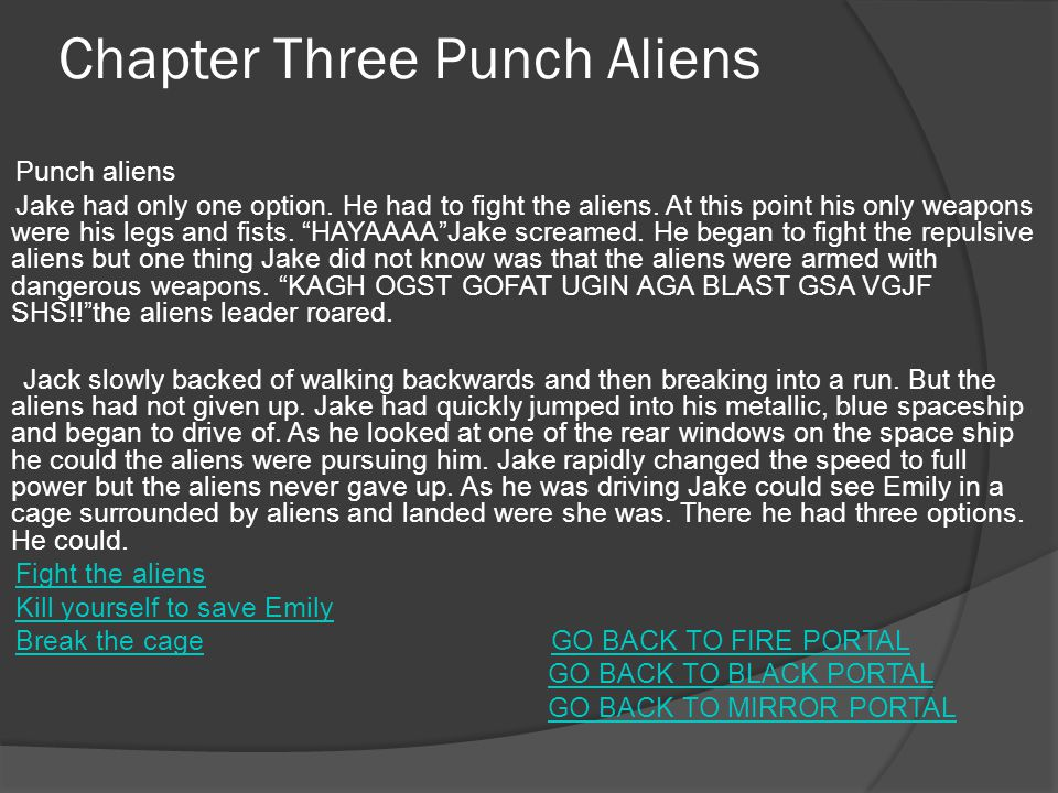 Chapter Three Punch Aliens Punch aliens Jake had only one option.