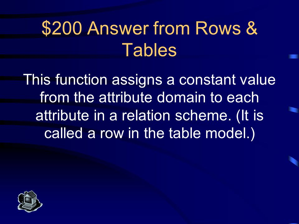 $100 Question from Rows & Tables What is a (table model) row