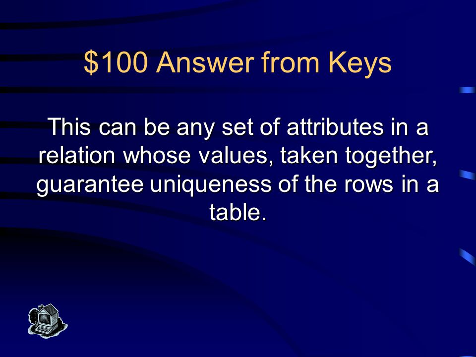 $500 Question from Rows & Tables What is NULL