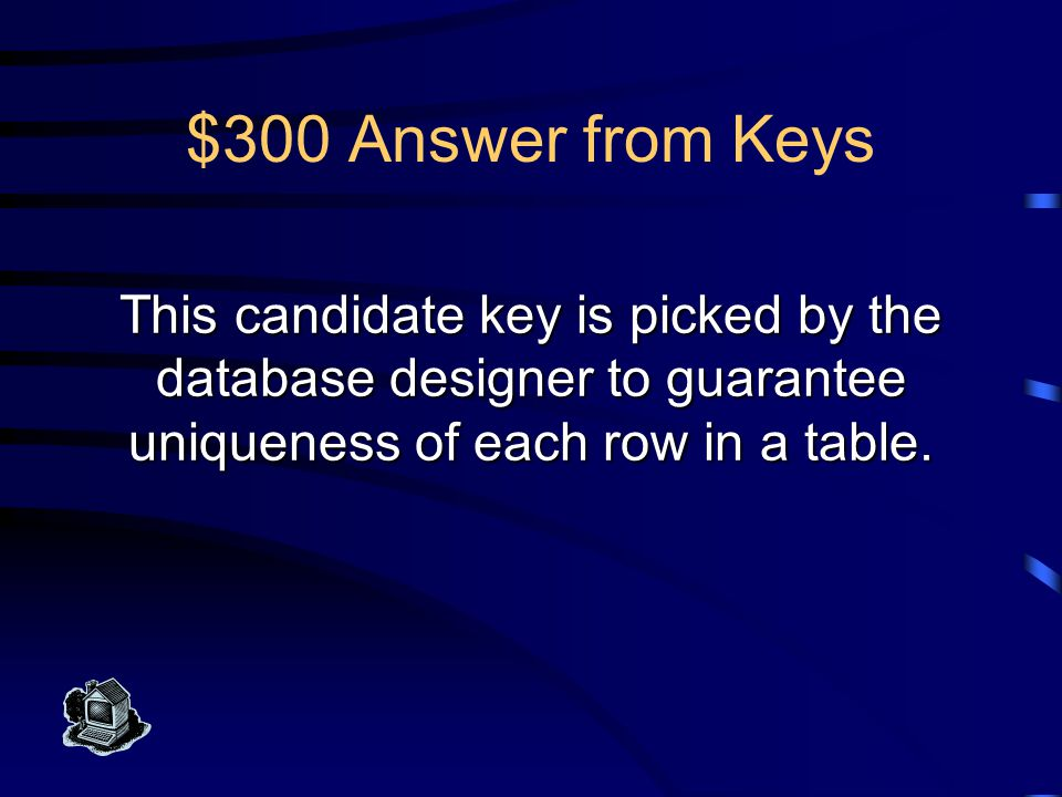$200 Question from Keys What is a candidate key
